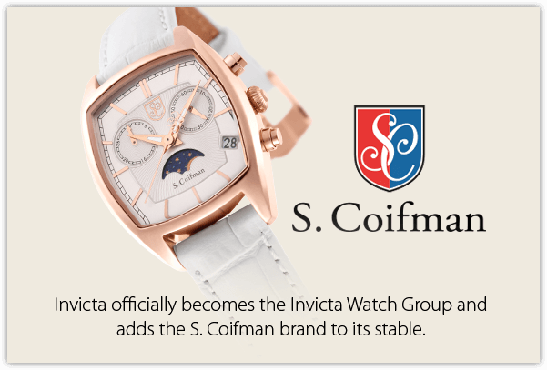 Invicta officially becomes the Invicta Watch Group and adds the S. Coifman brand to its stable.