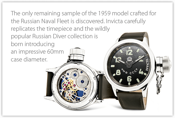 The only remaining sample of the 1959 model crafted for the Russian Naval Fleet is discovered. Invicta carefully replicates the timepiece and the wildly popular Russian Diver collection is born introducing an impressive 60mm case diameter.