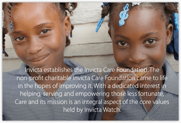 Invicta establishes the Invicta Care Foundation. The non-profit charitable Invicta Care Foundation came to life in the hopes of improving it. With a dedicated interest in helping, serving and empowering those less fortunate, Care and its mission is an integral aspect of the core values held by Invicta Watch.